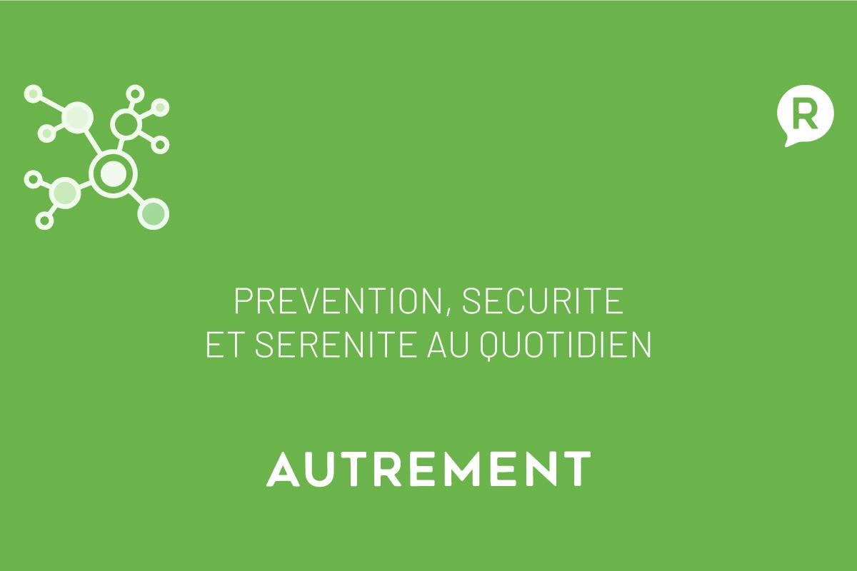 Prévention, Sécurité et Sérénité au quotidien