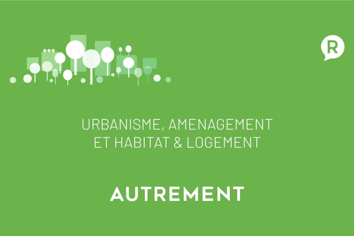 Urbanisme, Aménagement et Habitat & Logement
