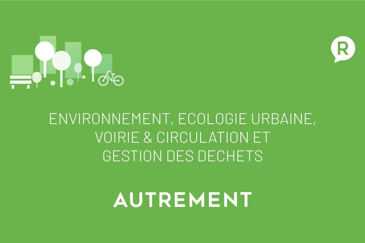 Environnement, Ecologie urbaine, Voirie & circulation et Gestion des déchets
